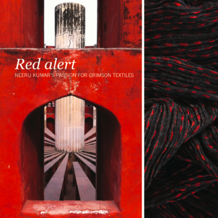 Red Alert: Neeru Kumar's Passion for Crimson Textiles