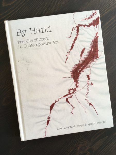 By Hand: The Use of Craft in Contemporary Art (Princeton Architectural Press)